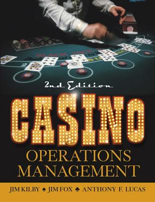 Casino Operations Management By Kilby, Jim/ Fox, Jim/ Lucas, Anthony F.