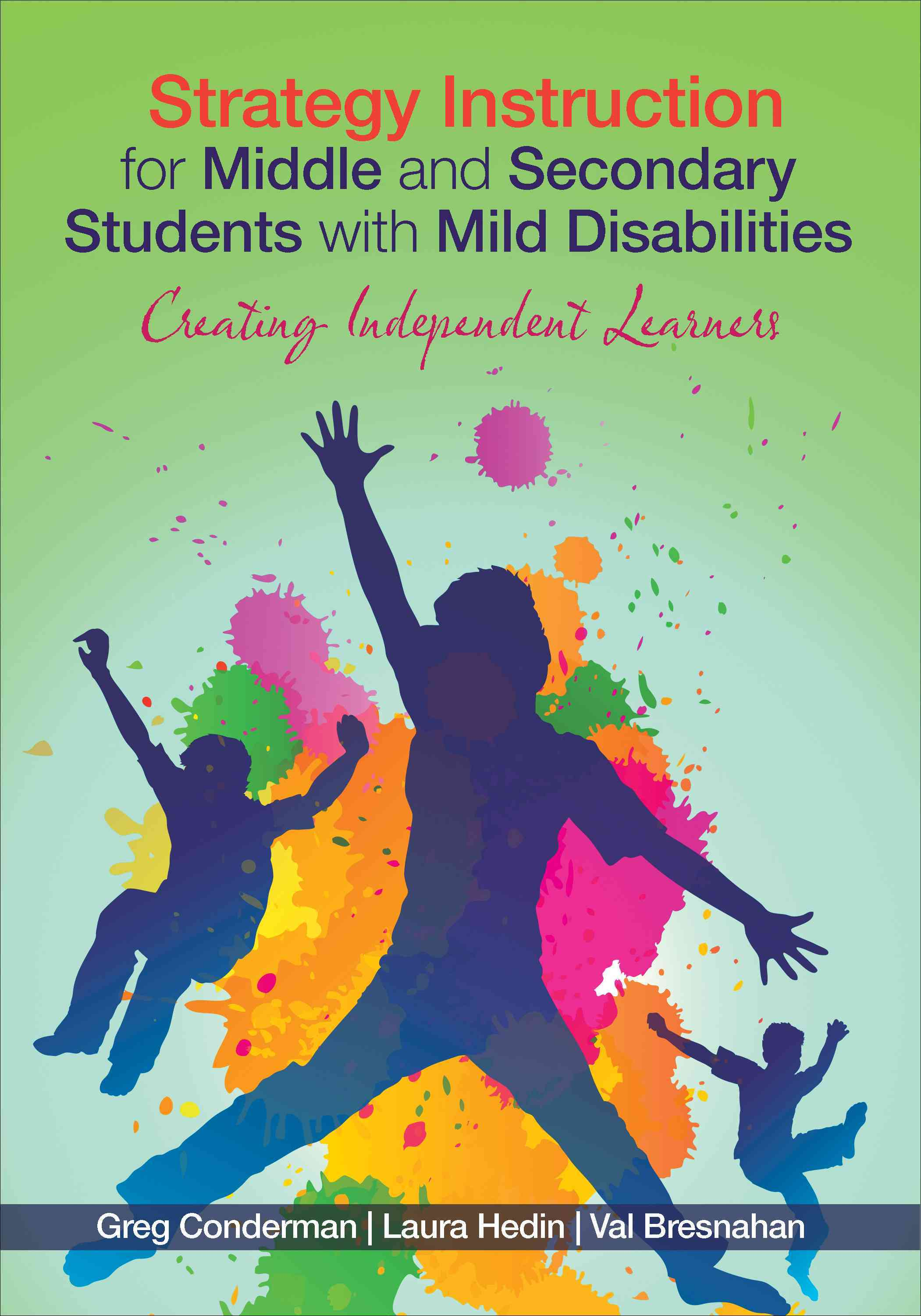 Strategy Instruction for Middle and Secondary Students With Mild Disabilities By Conderman, Gregory J./ Hedin, Laura R./ Bresnahan, Mary V.
